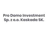 Pro Domo Investment Sp. z o.o. Kaskada SK.