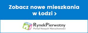 Informacja dotycząca nowych mieszkań Łódź