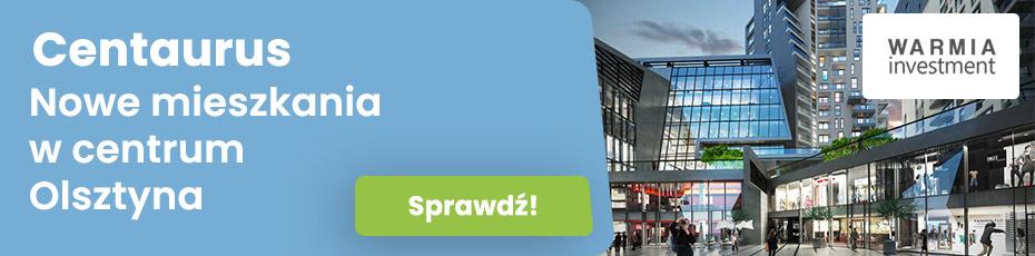 Centaurus - inwestycja w Olsztynie